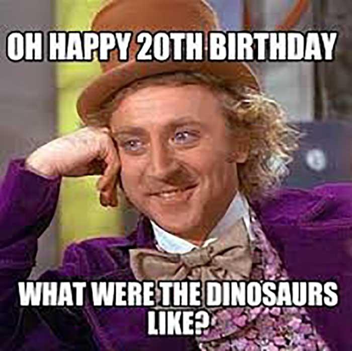 20th birthday meme funny