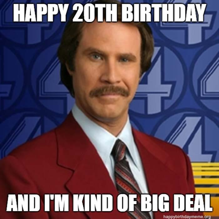 20th birthday meme i'm kind of big deal