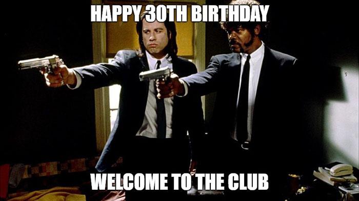 30th birthday meme funny pulp fiction