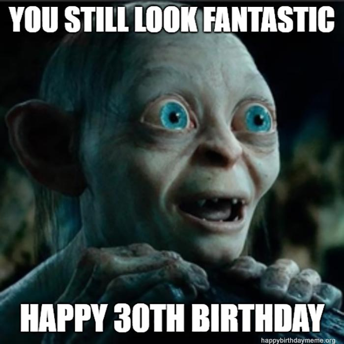 30th birthday meme lords of the rings