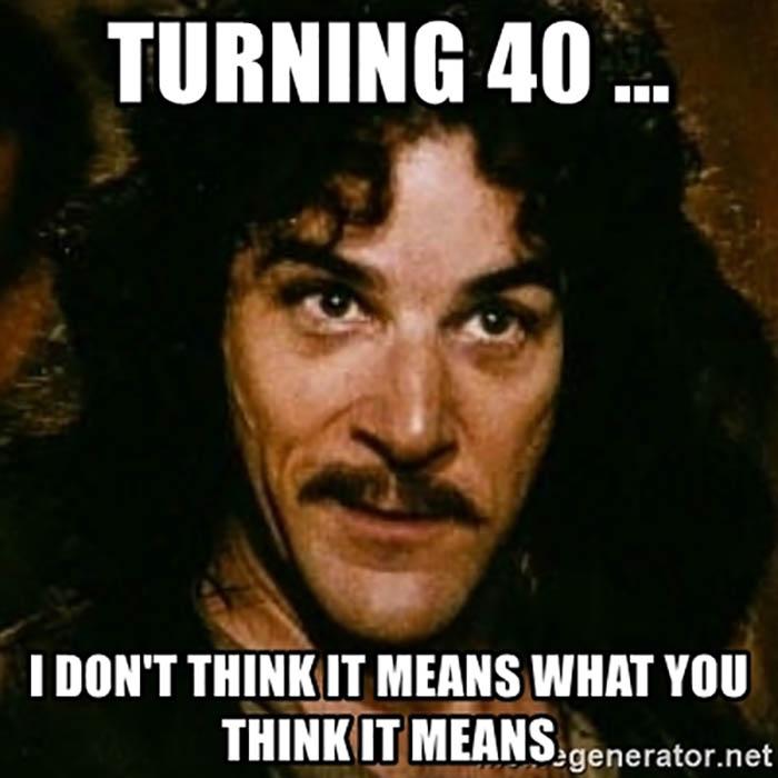 40th birthday meme funny