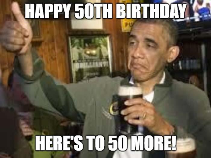 50th birthday meme for him barack obama