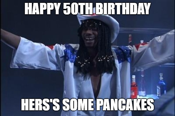 Dirty 50th birthday meme rick james