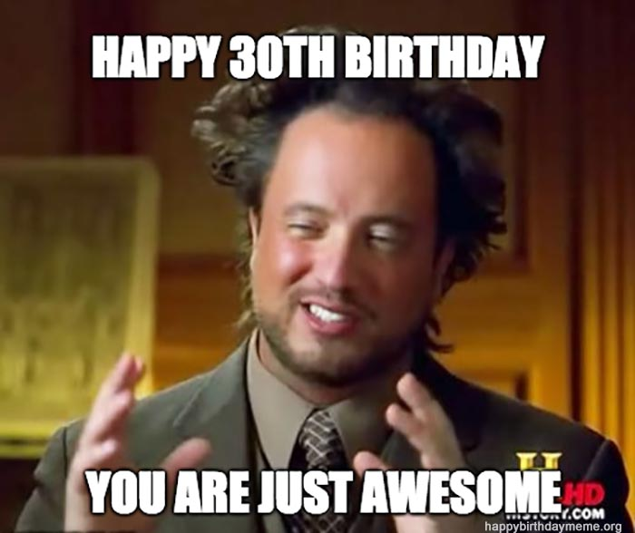Happy-30th-Birthday-You-are-just-awesome-meme