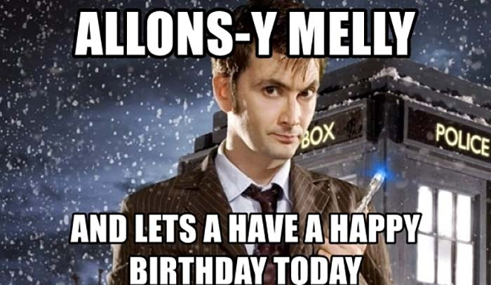 allons-y-melly-and-lets-a-have-a-happy-birthday-today