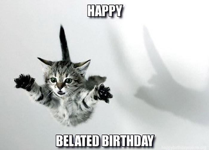 Inspirational Late Birthday Meme happy belated birthday meme mem