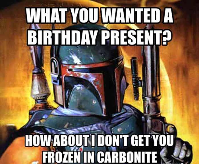 Star Wars Birthday Memes boba fett meme