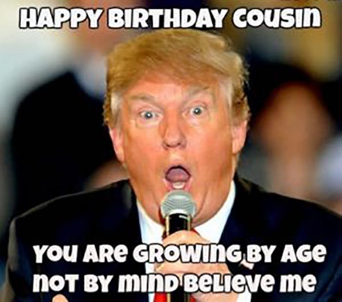 donald_trump_happy_birthday_cousin_meme