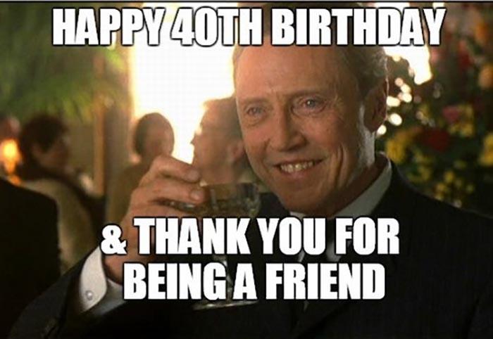 funny 40th birthday meme friend