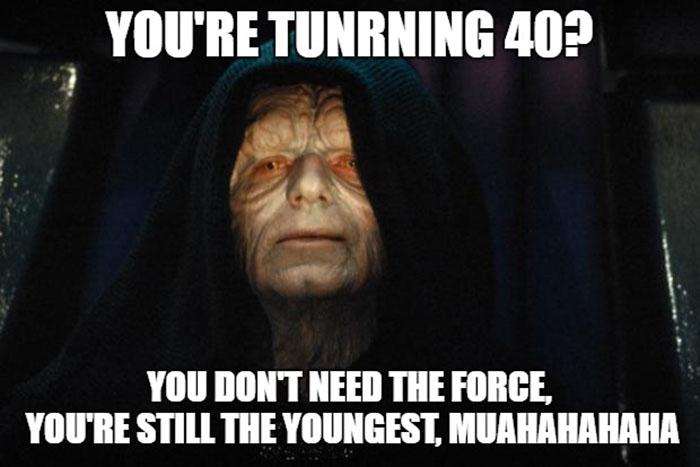 funny 40th birthday meme star wars