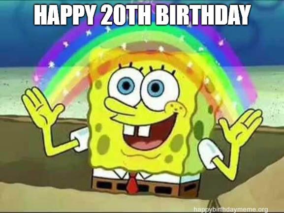 happy 20th birthday meme sponge bob