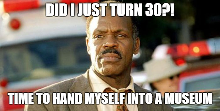 happy 30th birthday meme danny glover