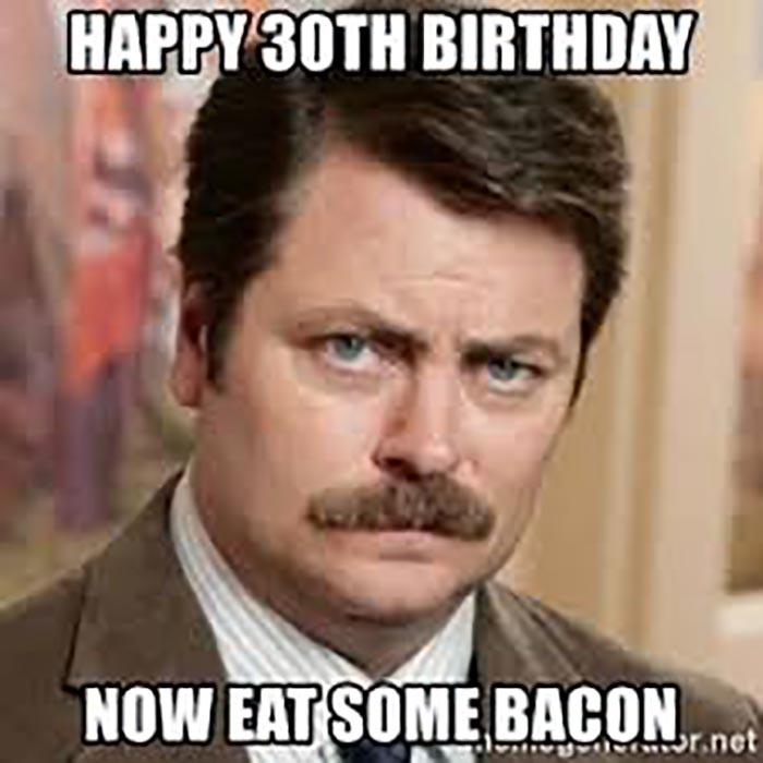 happy 30th birthday meme eat some beacon