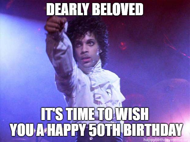happy birthday 50th meme Prince