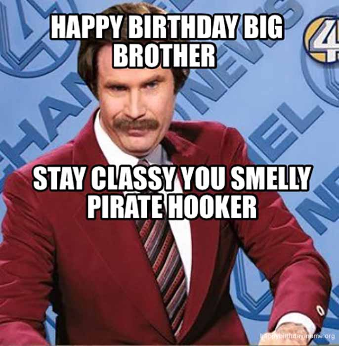 happy birthday brother meme stay classy