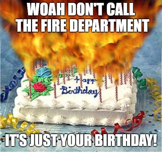 happy birthday cake meme funny fire cake