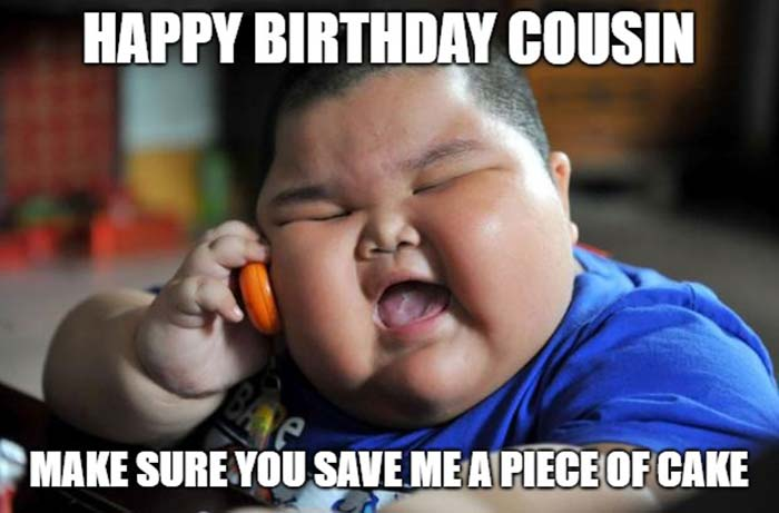 happy birthday cousin meme funny for him
