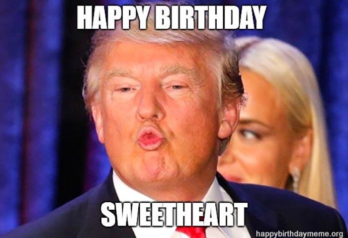 happy birthday donald trump meme sweetheart