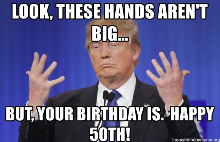 happy birthday meme 50th trump