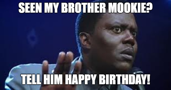 happy birthday meme for him bernie mac