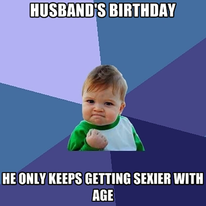 happy-birthday-meme-for-husband-husbands-birthday-he-only-keeps-getting-sexier-with-age