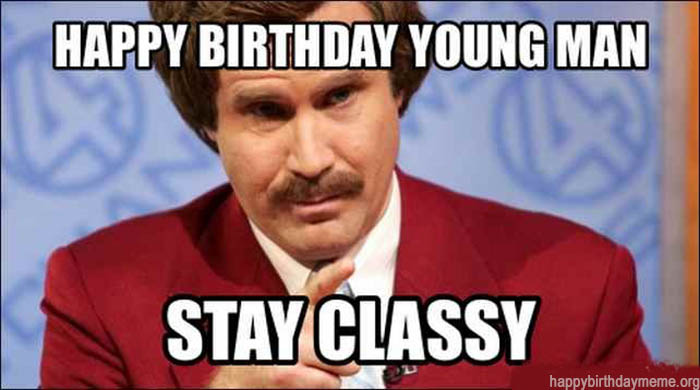 happy birthday meme young man stay classy
