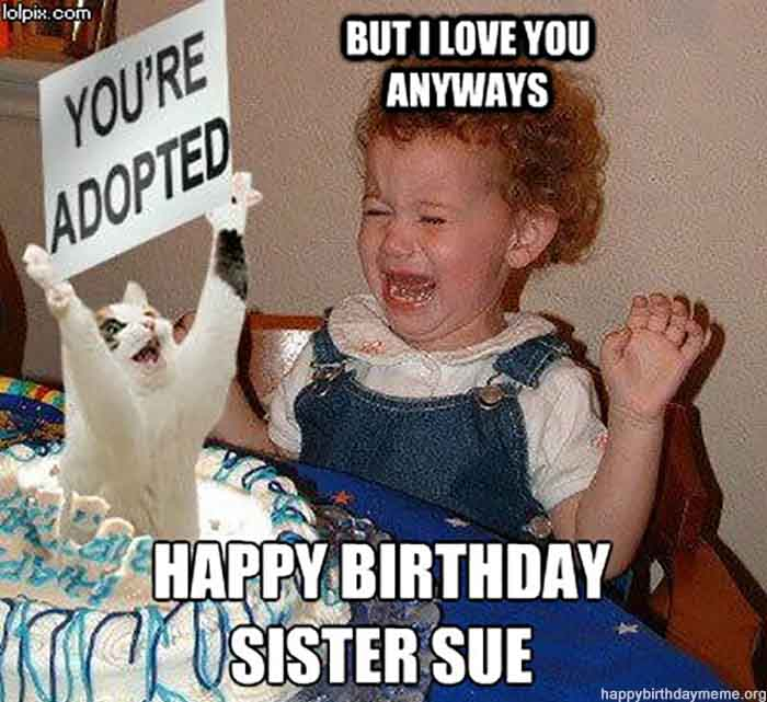 happy birthday sister meme funny