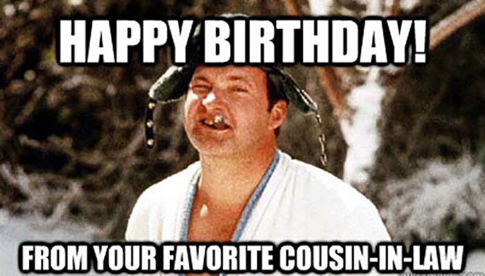 happy birthday to my favorite cousin meme