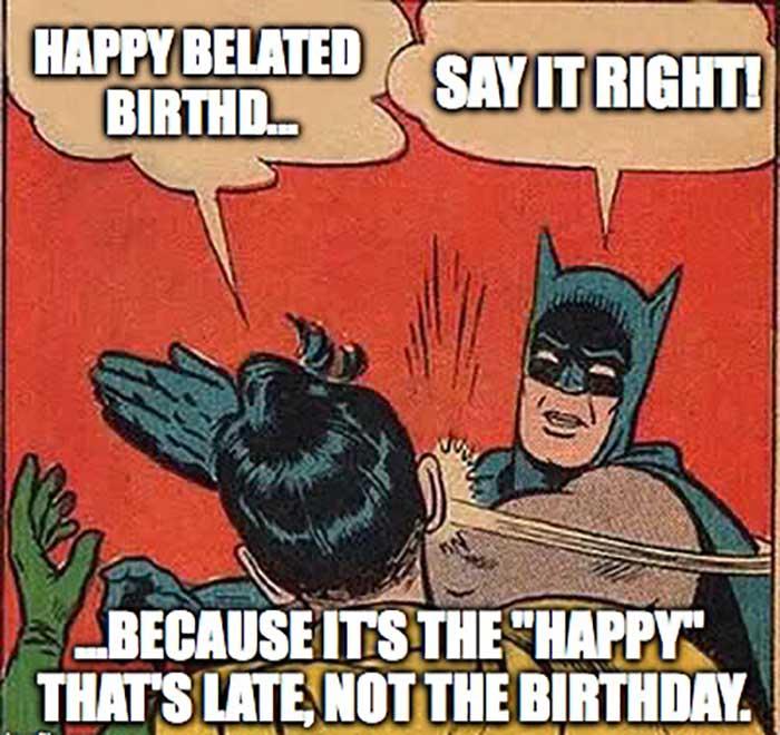 happy late birthday meme batman