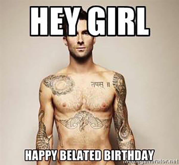hey girl happy belated birthday