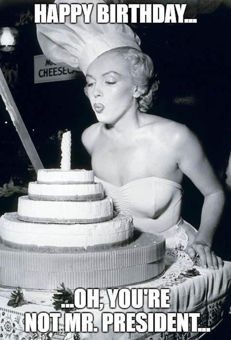 husband birthday meme Marilyn Monroe Mr President