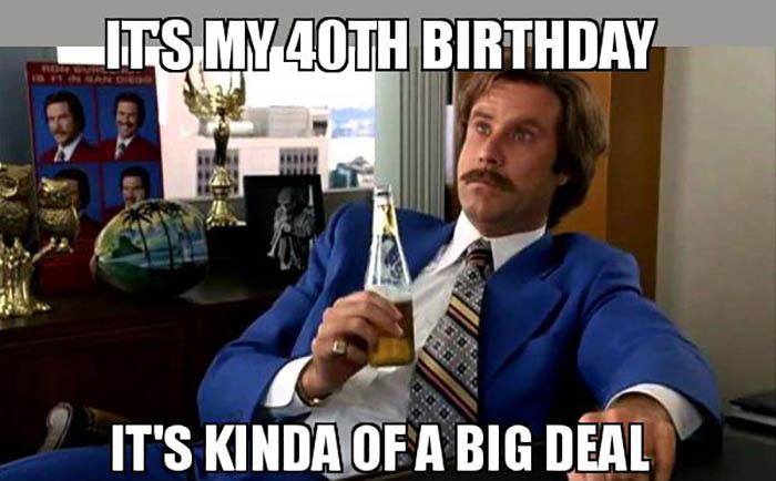 its-my-40th-birthday meme