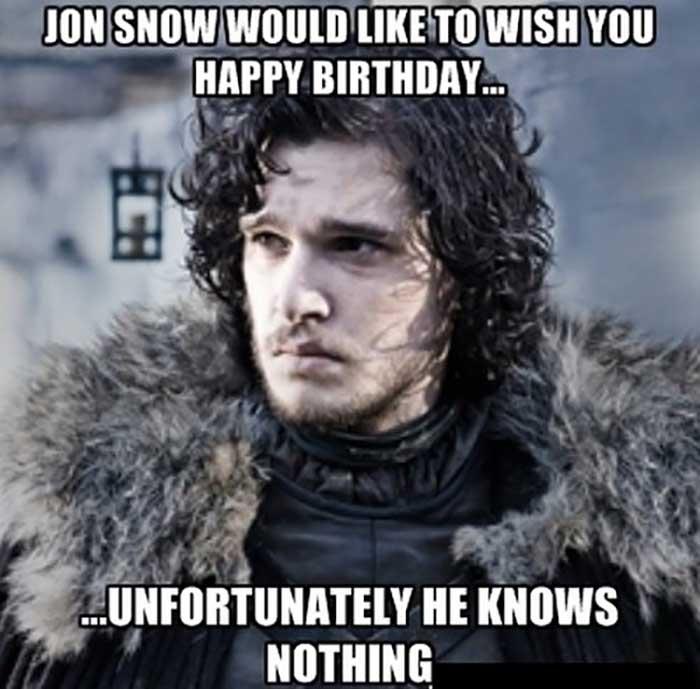 jon_snow_game_of_thrones_birthday_meme for him