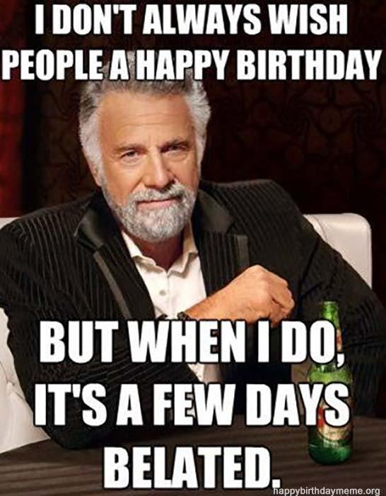 late birthday meme