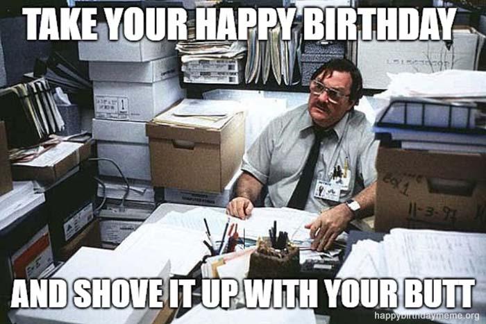 shove it up birthday meme