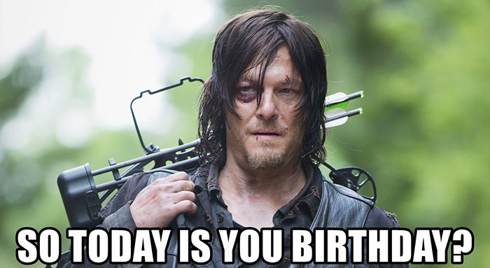 so-today-is-you-birthday walking dead