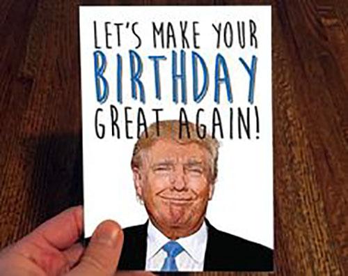 trump birthday meme makes your birthday great again