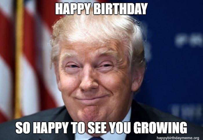 trump birthday meme so happy to see you growing