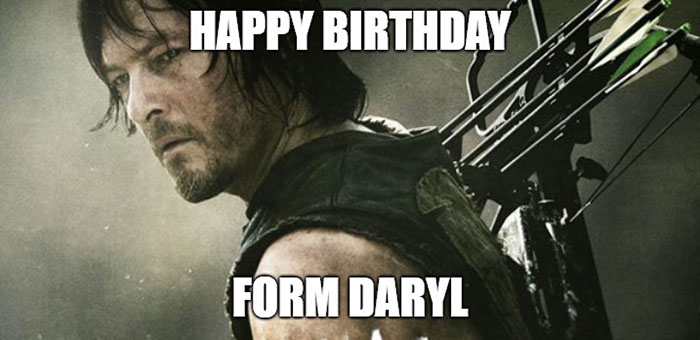 walking dead birthday meme from daryl