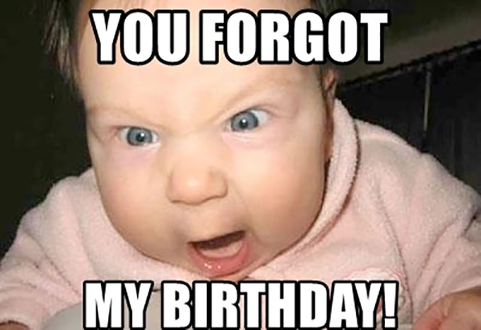 you-forgot-my-birthday meme baby angry
