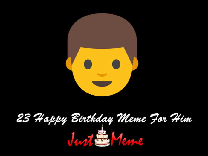 23 Happy Birthday Meme For Him