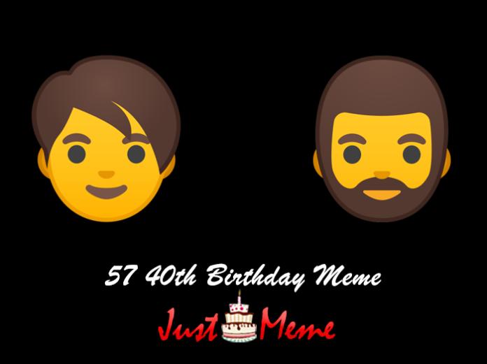 57 40th Birthday Meme