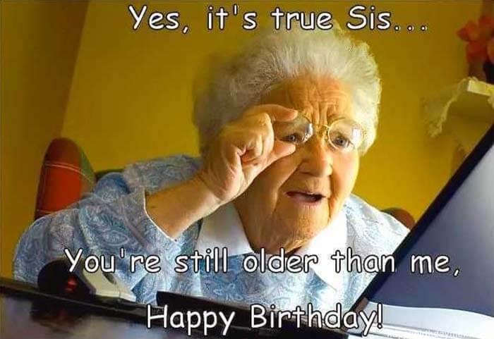 funny-happy-birthday-sister-memes-happy-birthday-sister old mamy