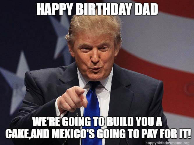 happy birthday dad memes from son funny trump