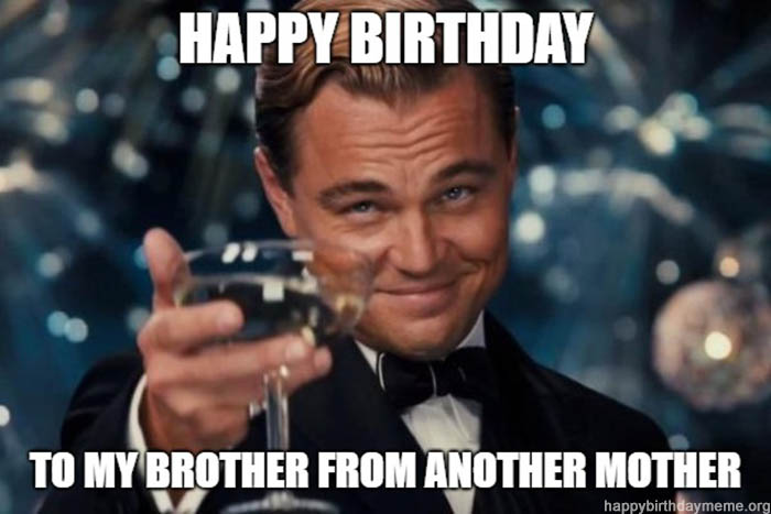 happy birthday to my brother meme leonardo di caprio