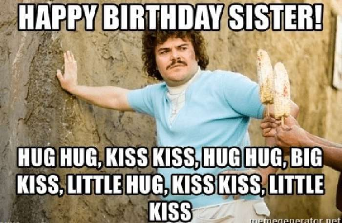 sister happy birthday memes kiss kiss