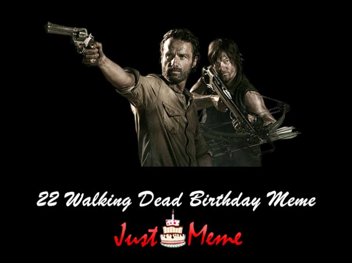 22 Walking Dead Birthday Meme