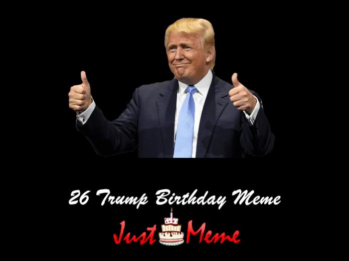 26 Trump Birthday Meme
