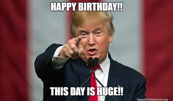 trump happy birthday meme this day is huge