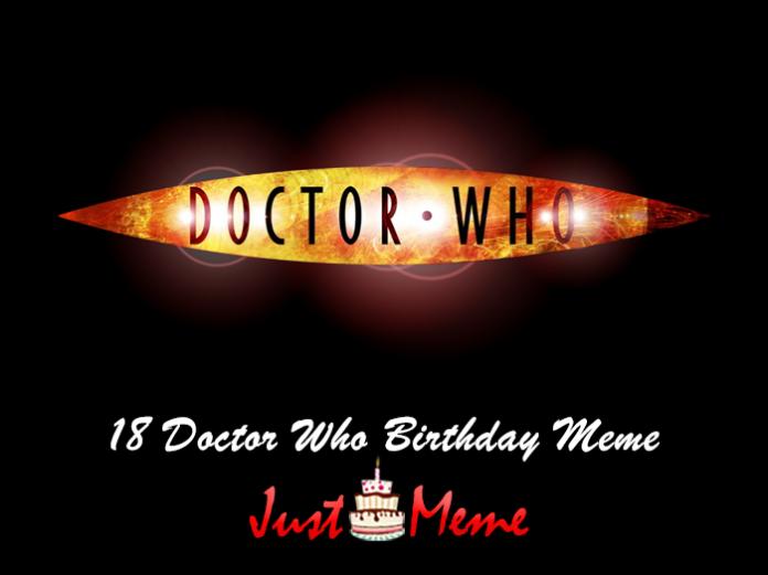 18 Doctor Who Birthday Meme
